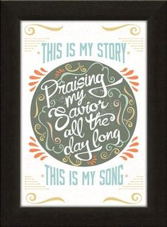 This Is My Story, This Is My Song Framed Art