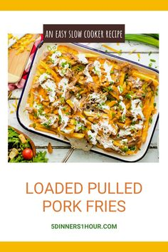 Loaded Pulled Pork Fries - 5 Dinners In 1 Hour Slow Cooker Recipes, Cooking Recipes, New Recipes For Dinner, Baked Chicken Tacos, Shredded Pork, Quick Easy Dinner, Salad Ingredients, Side Salad, Food For A Crowd