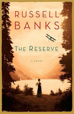 The Reserve, by Russell Banks