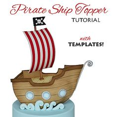 Tutorials by Agnes Jagiello Pirate Ship Topper Cake Topper Tutorial, Fondant Tutorial, Cake Toppers, Pirate Ship Cakes, Pirate Boats, Summer Cakes, Gum Paste Flowers, Cake Decorating Techniques, Decorating Ideas