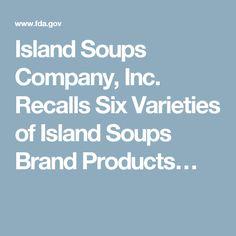 Island Soups Company, Inc. Recalls Six Varieties of Island Soups Brand Products…
