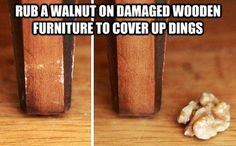 Rub a Walnut On Damaged Wooden Furniture to Cover Up Dings  The 35 Most Epic Life Hacks That Will Change Your World | Elite Daily