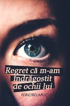 Niciodată nu o sa regret. Dar el o place pe ea. Just Me, Love You, Let Me Down, Totally Me, Fake Love, Motivational Words, Regrets, Quotations, Texts