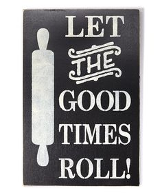 Loving this 'Let the Good Times Roll' Wall Sign on #zulily! #zulilyfinds