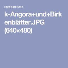 k-Angora+und+Birkenblätter.JPG (640×480)