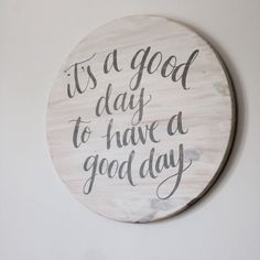 Round Hand painted Sign 'It's a Good Day to Have by SarikoDesigns Wood Block Crafts, Wood Crafts, Chalk Paint Projects, Wood Projects, Wood Burning Patterns, Sunflower Design, Wooden Door Hangers, Spring Sign, Silhouette Cameo Projects
