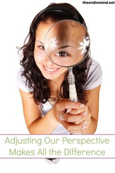 Adjusting Our Perspective Makes All the Difference - By Lorrie Young