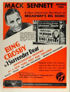 I Surrender Dear. (Short). Bing Crosby, Arthur Stone, Luis Alberni, Wil Stanton. Directed by Mack Sennett. Atlantic Pictures Corporation. 1931