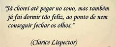 Recitando Clarice Lispector: Já chorei até pegar no sono!