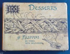FOR SALE !  ********Please Note:  If already sold, click on 'see more items' to see more antique cookbooks that are currently for sale. *************************    1893 ANTIQUE COOKBOOK 100 DESSERTS FILIPPINI Famed DELMONICO CHEF 1st * RARE *