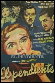 "El Pendiente is a 1951 Argentinean film directed by Leon Klimovsky. It's based on Woolrich's ""The Doom Stone"""