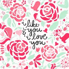 """""""I Like You and I Love You"""" by noondaydesign 