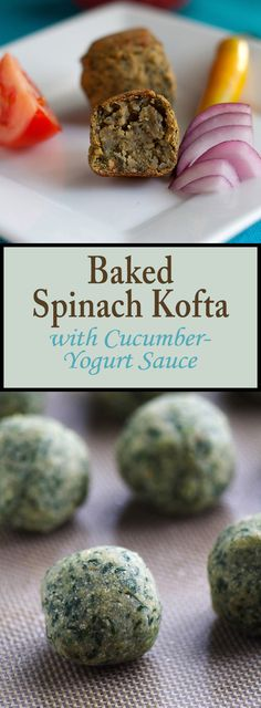 Crispy on the outside, tender on the inside, baked spinach kofta are vegan. low-fat, and gluten-free and accompanied by a vegan yogurt sauce.