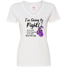 Leiomyosarcoma I'm Going To Fight For Life, Family and Me  Women's V-Neck T-Shirts #LeiomyosarcomaAwareness