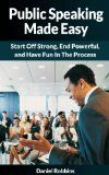 Free Kindle Book -  [Humor & Entertainment][Free] Public Speaking: Made Easy...Start Off Strong, End Powerful, and Have Fun In The Process (public speaking, public speaking for college and career, public ... ted talks, public speaking fear Book 1)