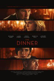 The Dinner (2017) Drama Mystery Thriller. A look at how far parents will go to protect their children. Feature film based on a novel by Herman Koch.