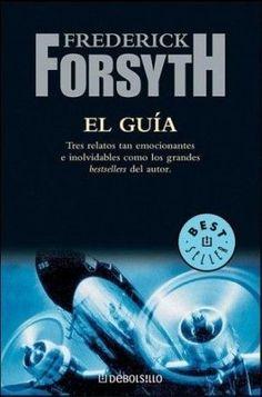 GUIA,EL   FREDERICK FORSYTH   SIGMARLIBROS Frederick Forsyth, Reading, Movie Posters, Movies, Books, Books To Read, Good Books, Mexico City, Science