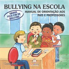 Manual de Orientação aos Pais e Professores Bullying na Escola