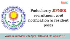Puducherry JIPMER recruitment 2016 notification 91 resident posts