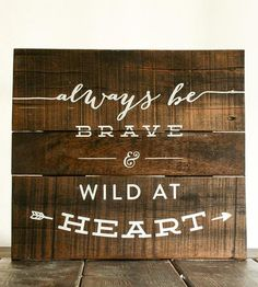 Yes. Yes. Yes. :: Be Brave & Wild by Pixels & Wood