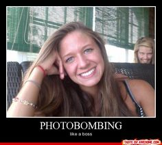 Photobombing. You're doing it right.