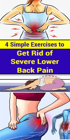 4 Simple Exercises to Get Rid of Severe Lower Back Pain Severe Lower Back Pain, Benefits Of Exercise, Muscle Pain, What Happens When You, How To Get Rid, Easy Workouts, Health Problems, Hip Problems, Just In Case
