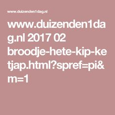 www.duizenden1dag.nl 2017 02 broodje-hete-kip-ketjap.html?spref=pi&m=1