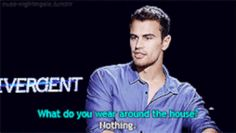 When he revealed his true house habits and suddenly you forgot how to breathe:   15 Times The Thirst For Theo James Was Too Real