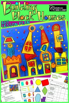 Art Lesson Plan for Spring 'Building Block Houses' is a project that pushes students to be creative and invent unique and colourful works of art. They learn about the differences between rounded and angular shapes, the use of patterns and alternation, and all while having fun! Why not add tulips to help spring arrive faster? Learning Resources, Teacher Resources, Art Lesson Plans, Summer Art, Collage Art, Art Lessons, Concept Art, Art Drawings, Art Projects