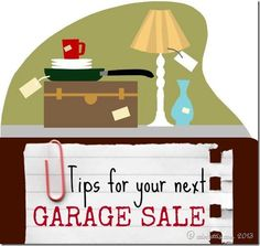 Tips for your next garage sale. Lots of great ideas like how to price your items!