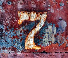 Lucky Number 7 by Out of Chicago Number 7, Lucky Number, Rust Never Sleeps, Lucky 7, Letter Photography, Tinta China, Peeling Paint, Rusty Metal, Alphabet And Numbers