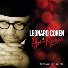 Leonard Cohen se musiek nou ook in Afri-Kaans