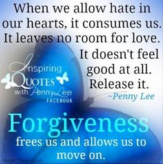 Forgiveness quote via Inspiring Quotes with Penny Lee on Facebook
