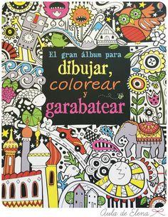 El gran álbum para dibujar, colorear y garabatear en el Aula de Elena