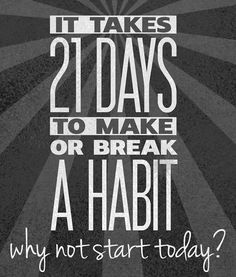 21 Days is what it takes to a healthier life...