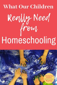 What our children need from homeschooling