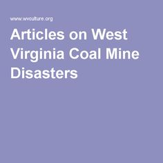 Articles on West Virginia Coal Mine Disasters