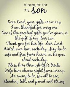 Dear Lord, please hear my prayer for my son.: