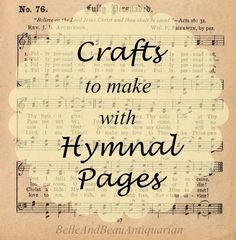 Crafts to Make with Hymnal Pages Crafts to sell Old Book Crafts, Bible Crafts, Paper Crafts, Wood Crafts, Diy Paper, Faith Crafts, Paper Art, Crafts For Teens To Make, Crafts To Make
