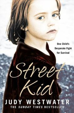 Street Kid: One Child's Desperate Fight for Survival by Judy Westwater | LibraryThing