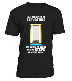 """# Joke Novelty Gift T Shirts,I Am Terrified Of Elevators... .  Special Offer, not available in shops      Comes in a variety of styles and colours      Buy yours now before it is too late!      Secured payment via Visa / Mastercard / Amex / PayPal      How to place an order            Choose the model from the drop-down menu      Click on """"Buy it now""""      Choose the size and the quantity      Add your delivery address and bank details      And that's it!      Tags: Funny jokes gift and…"""