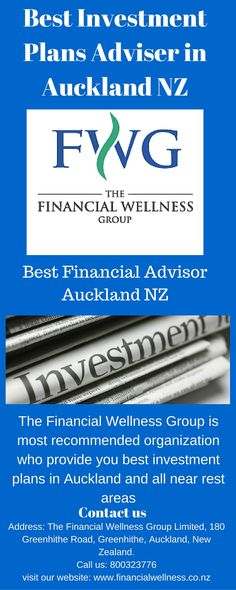 Looking for a Best Investment Adviser in Auckland? The Financial Wellness Group is most recommended organization who provide you best investment plans in Auckland and all near rest areas. For more details call us: 800323766 or visit our website: http://www.financialwellness.co.nz/