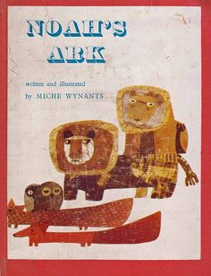 Beautiful vintage children's book of Noah's Ark  Miche Wynants ~ Harcourt, Brace & World, 1965