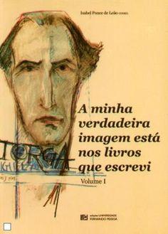 A minha verdadeira imagem está nos livros que escrevi / Isabel Ponce de Leão, coord. - Porto : Edições Universidade Fernando Pessoa, 2007