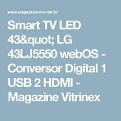 "Smart TV LED 43"" LG 43LJ5550 webOS - Conversor Digital 1 USB 2 HDMI - Magazine Vitrinex"