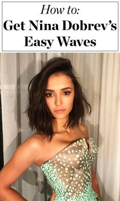 Click through to find out how to get Nina Dobrev's textured waves, straight from her hairstylist Riawna Capri! Plus, Nina shares why she cut her hair short