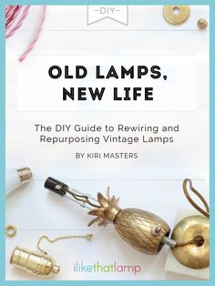 """""""Old Lamps, New Life - The DIY Guide to Rewiring and Repurposing Vintage Lamps""""  -   An eBook & video package from I Like That Lamp that shows you how to confidently and safely re-wire and refurbish thrift store and vintage lamps, along with 5 before-and-after tutorials to inspire your next upcycling project. The bonus videos & checklists help you put everything into practice - including how to make a bit of money on the side with your new hobby!"""