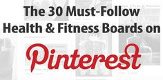 Best Health and Fitness Pinterest Boards - I haven't checked out, yet, but I will let you know what I decide to follow!