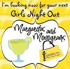 Margaritas and Monograms!  Like this to make an invitation similar for a party
