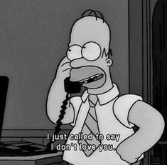 Just to say I don't love u Charles Montgomery, Montgomery Burns, Dont Love, Love You, Kent Brockman, Ralph Wiggum, English Quotes, The Simpsons, Frases